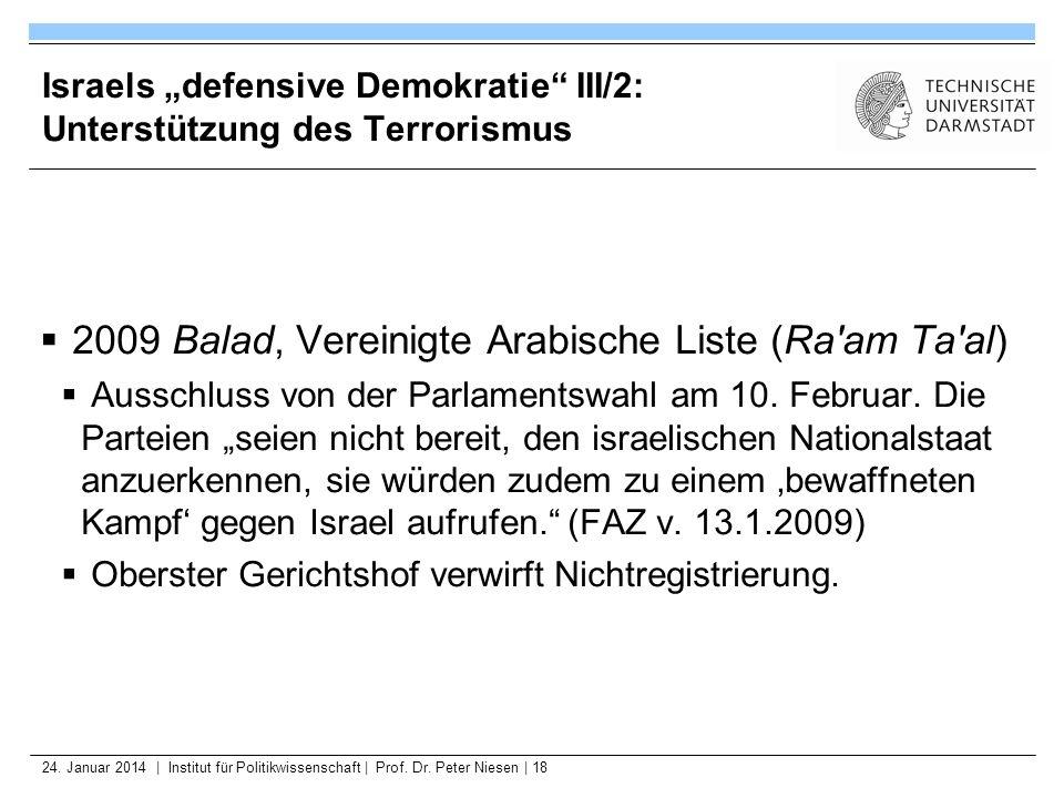 24. Januar 2014   Institut für Politikwissenschaft   Prof. Dr. Peter Niesen   18 Israels defensive Demokratie III/2: Unterstützung des Terrorismus 200