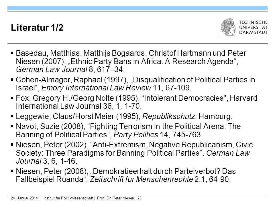 24. Januar 2014   Institut für Politikwissenschaft   Prof. Dr. Peter Niesen   28 Literatur 1/2 Basedau, Matthias, Matthijs Bogaards, Christof Hartmann