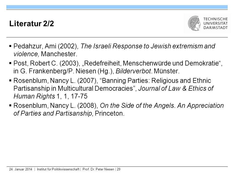 24. Januar 2014   Institut für Politikwissenschaft   Prof. Dr. Peter Niesen   29 Literatur 2/2 Pedahzur, Ami (2002), The Israeli Response to Jewish ex