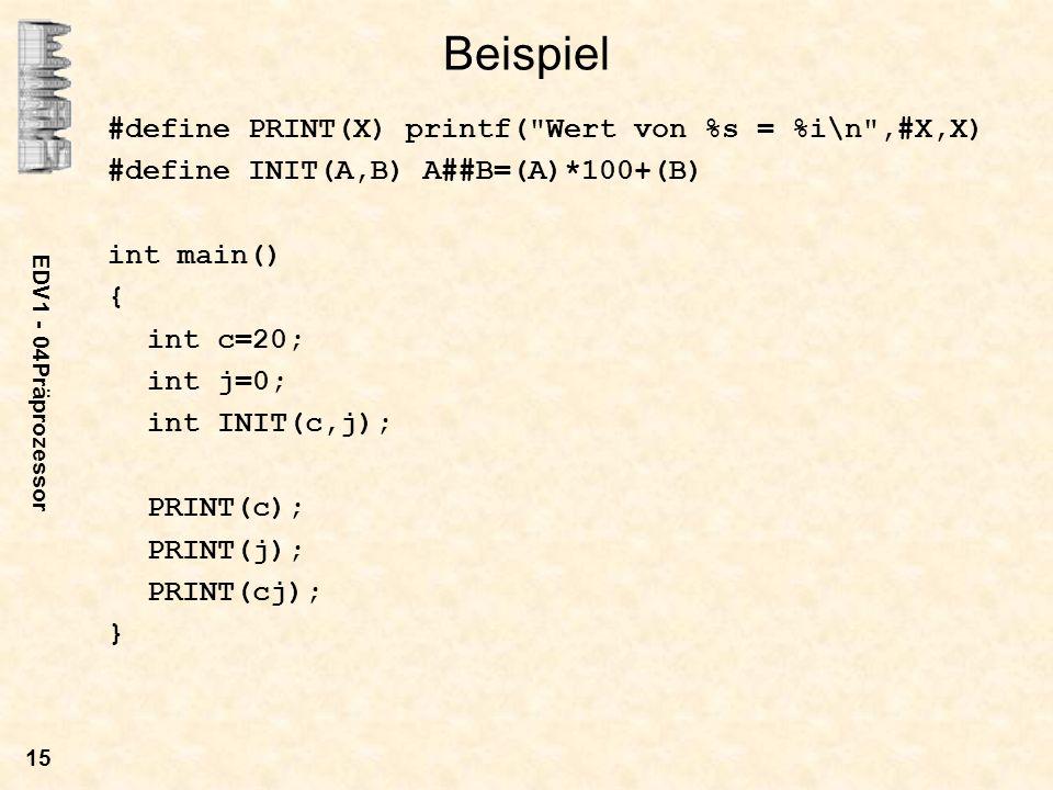 EDV1 - 04Präprozessor 15 Beispiel #define PRINT(X) printf(