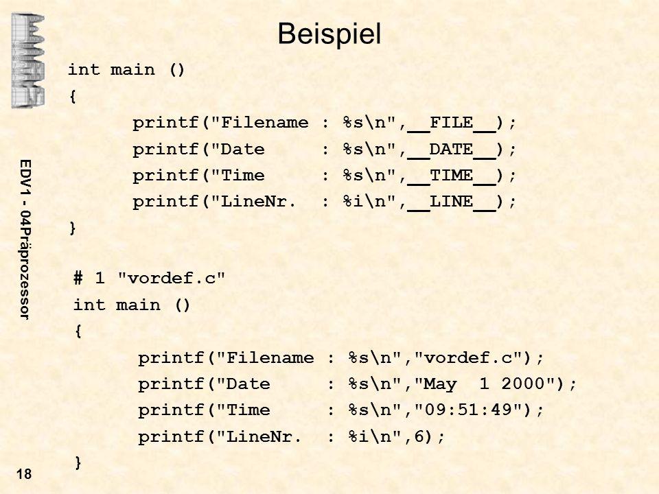 EDV1 - 04Präprozessor 18 Beispiel int main () { printf(