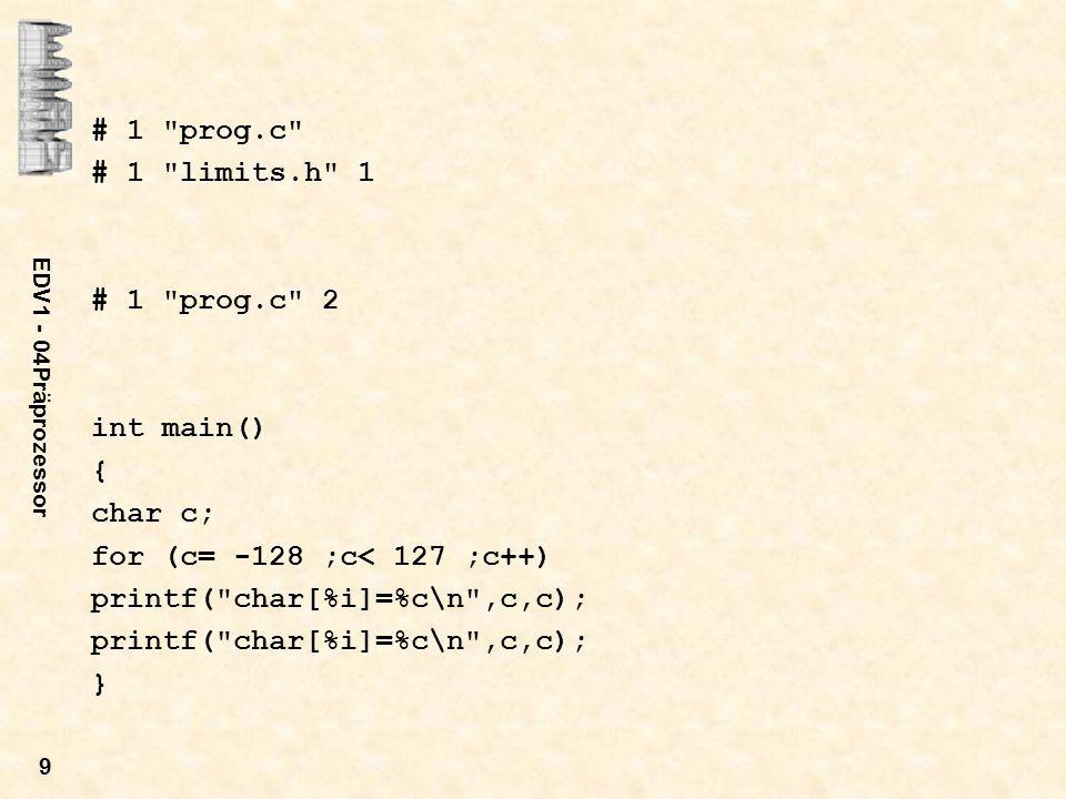 EDV1 - 04Präprozessor 20 Bedingte Übersetzung #if (#ifdef, #ifndef ) - #elif - #else – #endif Mit Hilfe der Anweisungen zur bedingten Übersetzung können bestimmte Teile des C-Programmes zur Übersetzung ausgewählt bzw.
