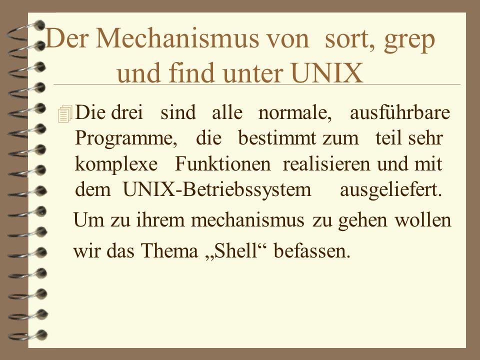 THEMA 4 Der Sort- Find- und Grepmechanismus unter UNIX