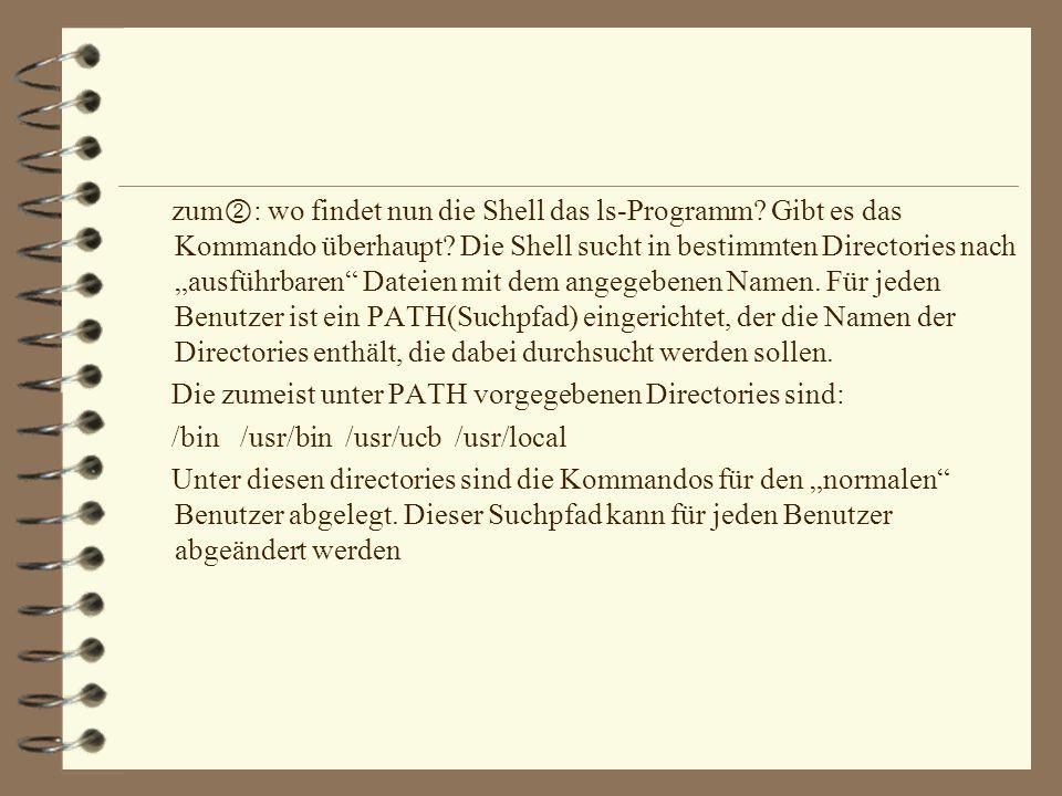 Aufruf von Kommandos und die Aufgaben der Shell Zum : was wurde eingegeben.