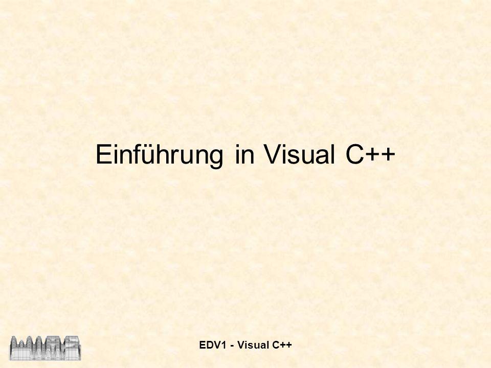 EDV1 - Visual C++ Einführung in Visual C++