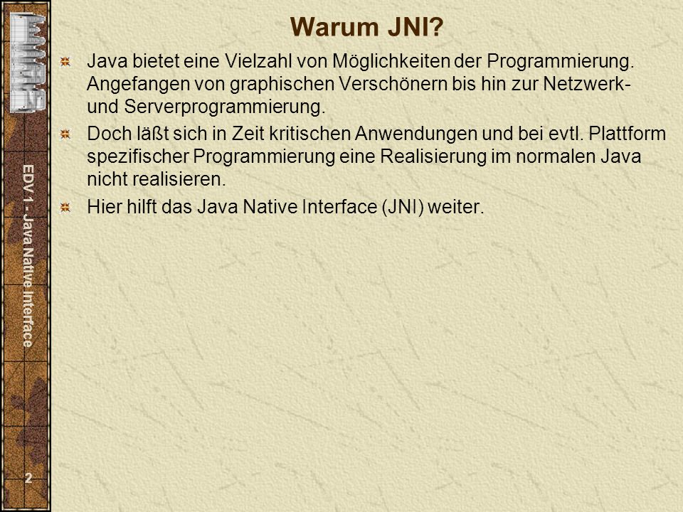 EDV 1 - Java Native Interface 2 Warum JNI.