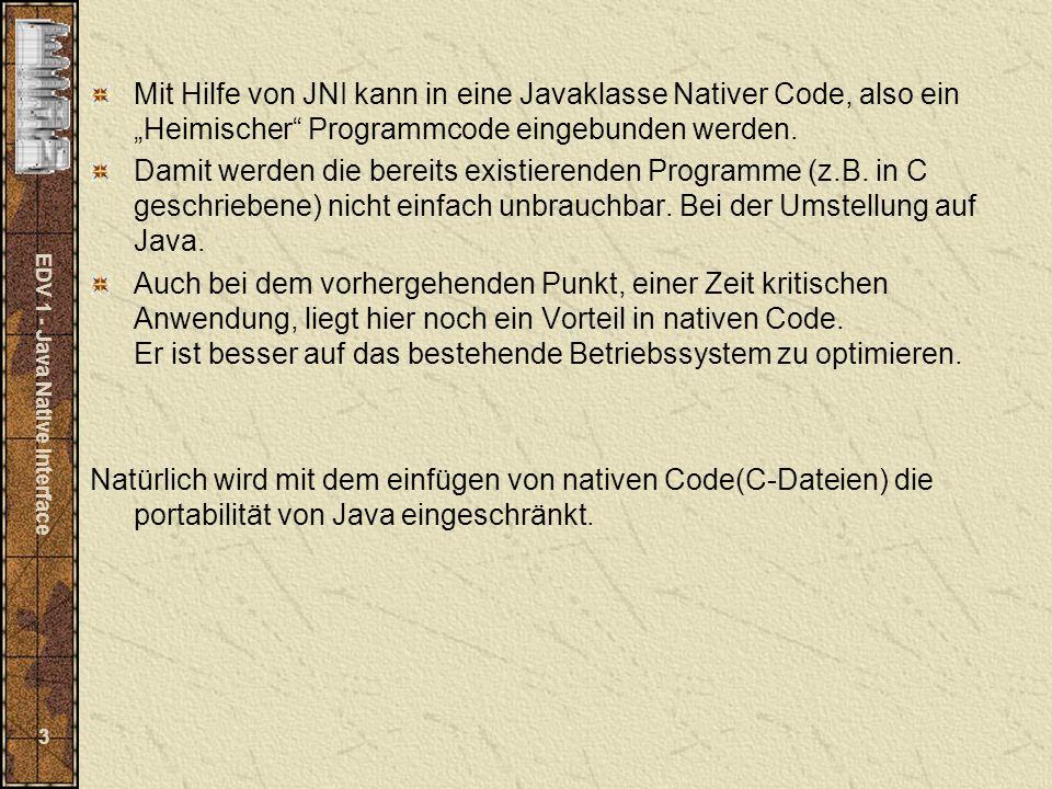 EDV 1 - Java Native Interface 4 Wie wird nun JNI angewendet.
