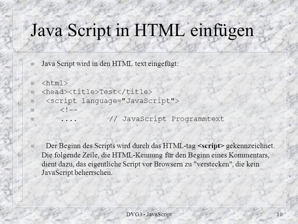 DVG3 - JavaScript9 Sicherheit n Von Anfang an galt: JavaScript kann nicht auf die Festplatte des Anwenders schreiben.