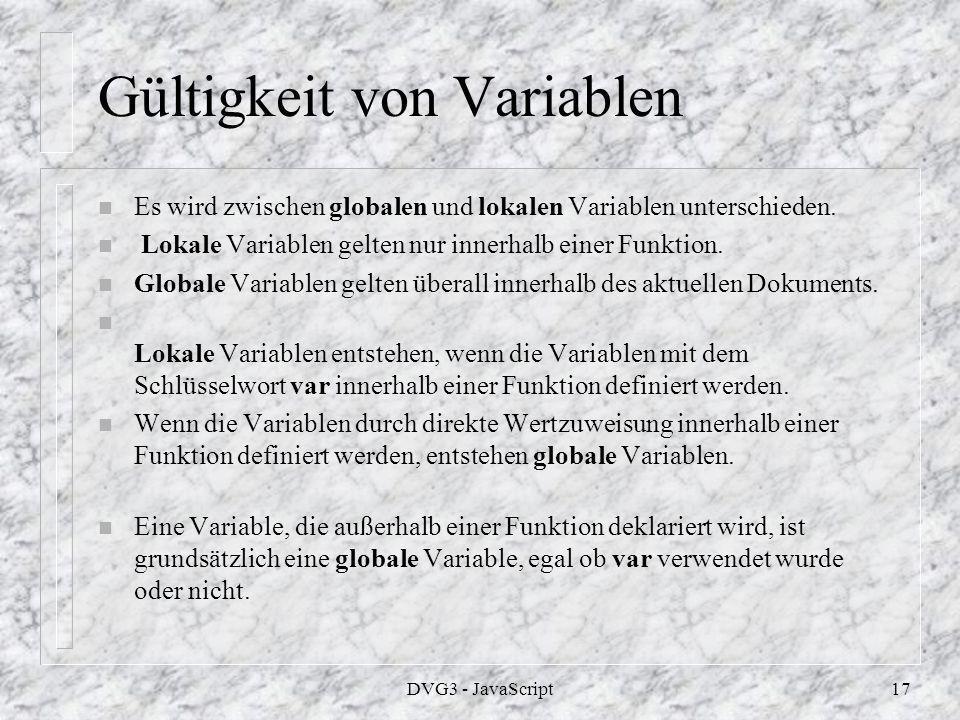 DVG3 - JavaScript16 Variable n Mit dem Schlüsselwort var werden Variablen deklariert.
