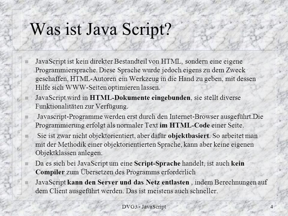 DVG3 - JavaScript4 Was ist Java Script.