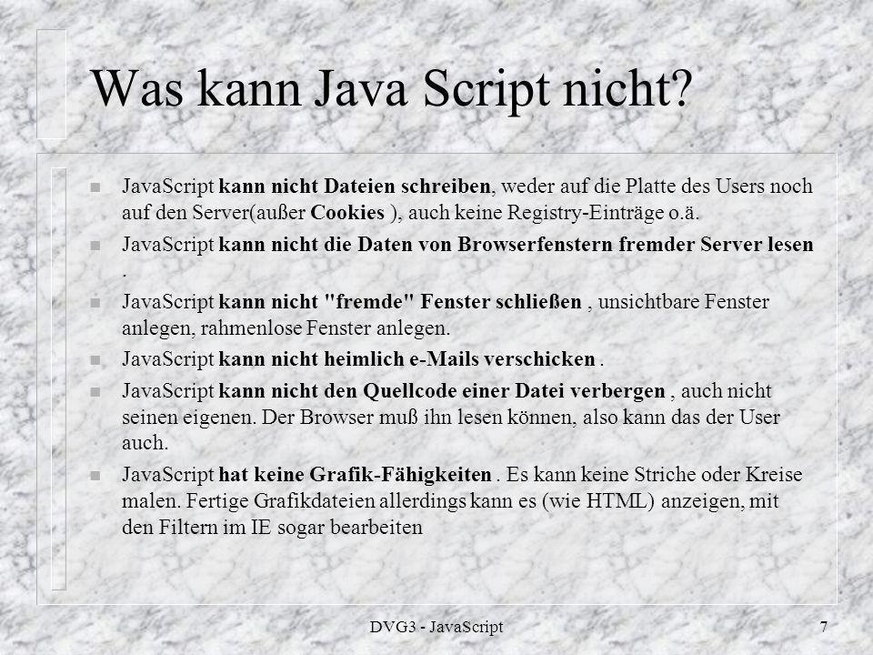 DVG3 - JavaScript7 Was kann Java Script nicht.