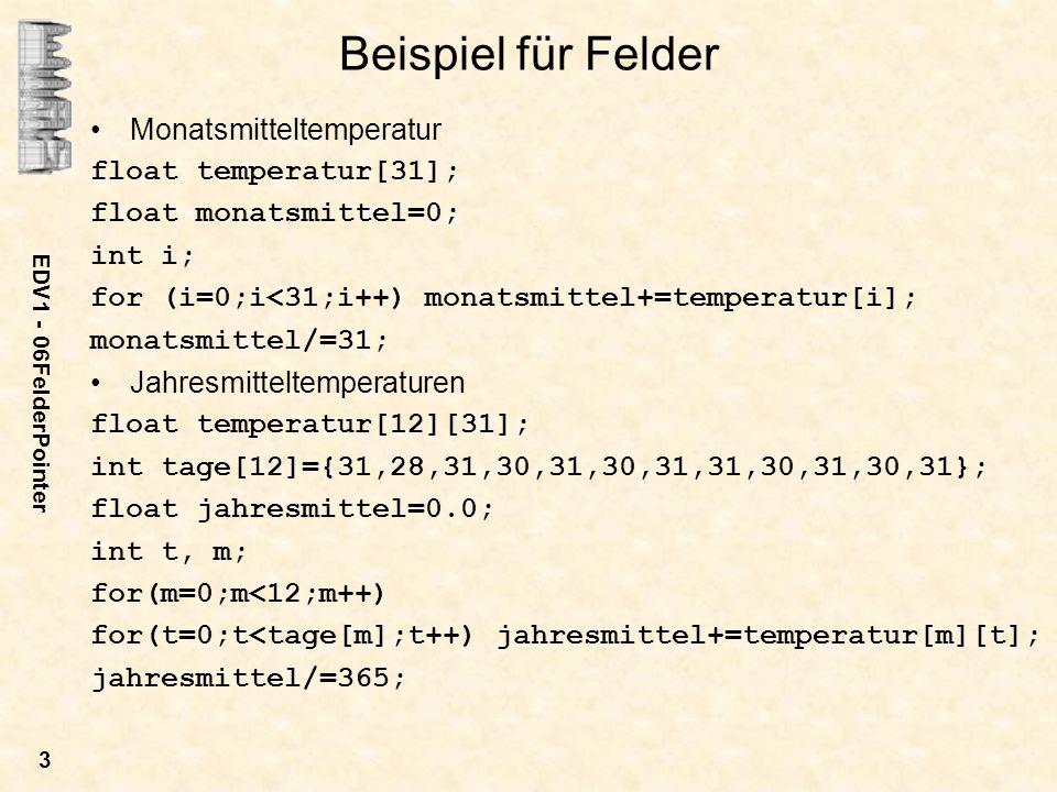 EDV1 - 06FelderPointer 14 feld2 = (float *)realloc(feld2,2000); if (feld2 == NULL) { printf( feld2 konnte nicht vergroessert werden! ); exit(1); } free(feld1); free(feld2);