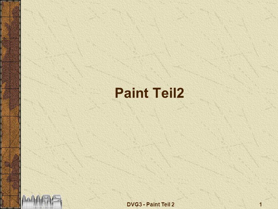 DVG3 - Paint Teil 2 22 Protokoll schreiben Protokoll ermöglicht es, eine paint-Methode zu entwickeln, die das gleiche Bild erzeugt, wie gezeichnet wurde.