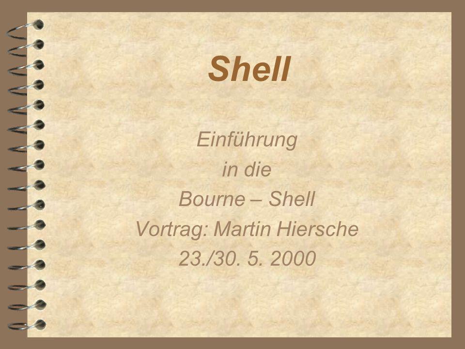 07Bourne - Shell32 4 # Beispiel Verwaltung Drucker #!/bin/sh -x cd /vol/fileserv1/usr1/stud/4/s680734/auftrag while true do until set Auf* test $1 != Auf* do sleep 5 done for i do # Bearbeitung des Druckauftrages in $i rm $i done 4 Die äußere Schleife ist eine Endlosschleife da true immer den Wert 0 zurückliefert.