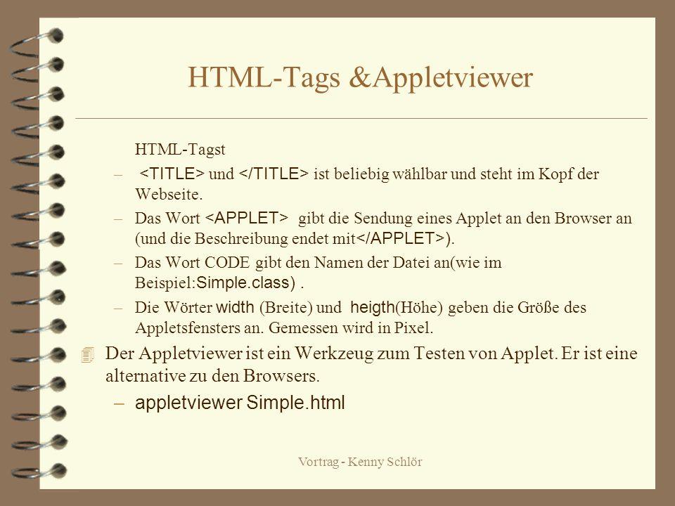 Vortrag - Kenny Schlör Schreiben einer Webseite und Anwenden des Appletviewer 4 Um unser Programm ablaufen zu lasse, müssen wir eine Webseite erstelle