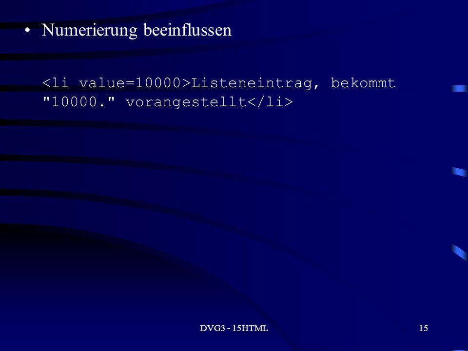 DVG3 - 15HTML15 Numerierung beeinflussen Listeneintrag, bekommt 10000. vorangestellt