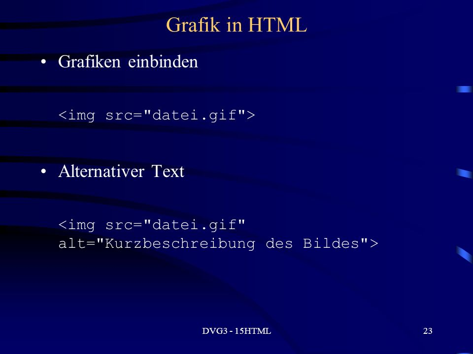 DVG3 - 15HTML23 Grafik in HTML Grafiken einbinden Alternativer Text