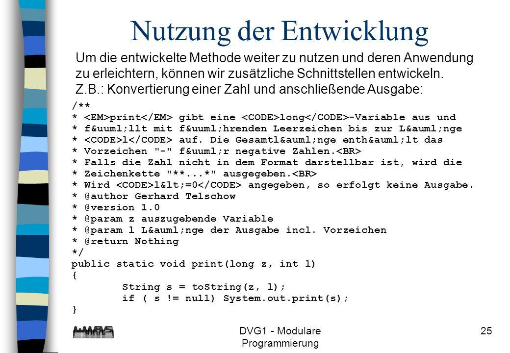 DVG1 - Modulare Programmierung 25 Nutzung der Entwicklung Um die entwickelte Methode weiter zu nutzen und deren Anwendung zu erleichtern, können wir z
