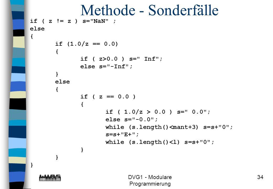 DVG1 - Modulare Programmierung 34 Methode - Sonderfälle if ( z != z ) s=