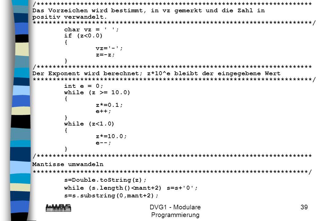 DVG1 - Modulare Programmierung 39 /********************************************************************** Das Vorzeichen wird bestimmt, in vz gemerkt