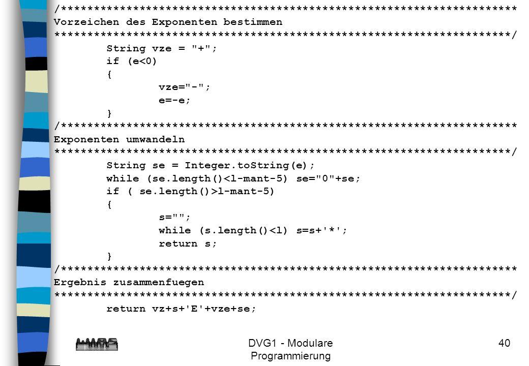 DVG1 - Modulare Programmierung 40 /********************************************************************** Vorzeichen des Exponenten bestimmen ********