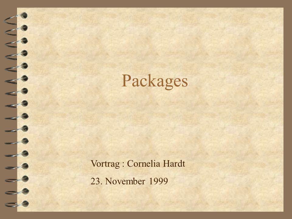 Packages Vortrag : Cornelia Hardt 23. November 1999