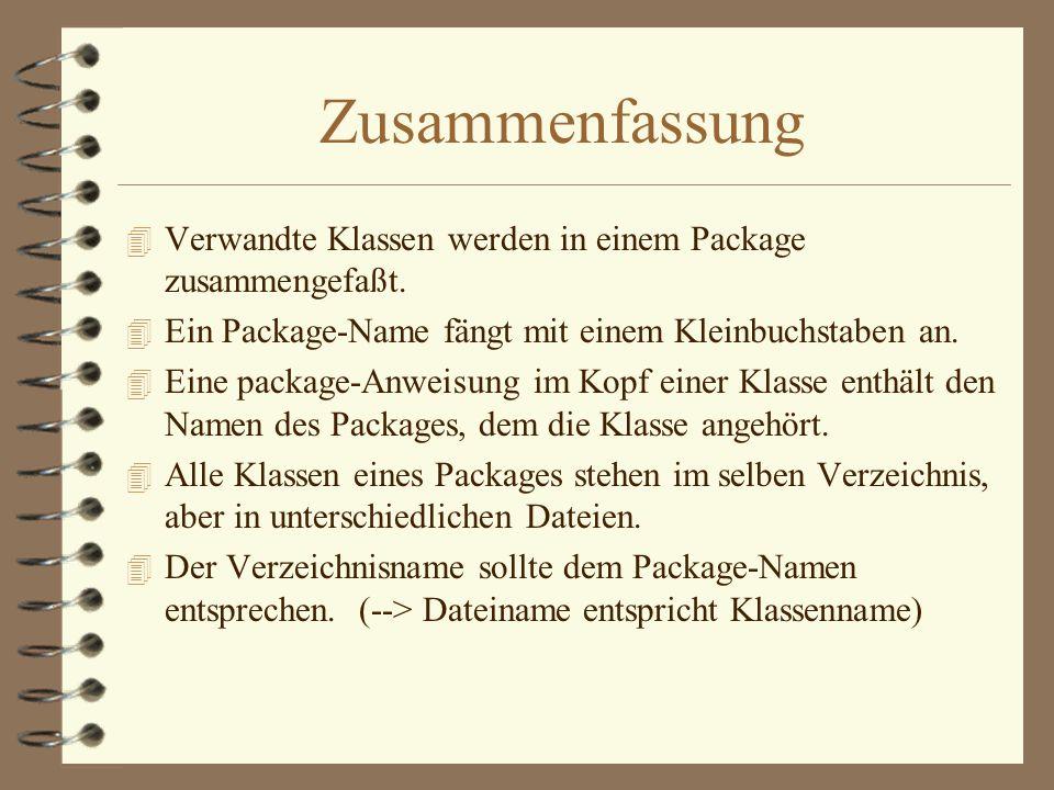 Package und import 4 Wenn eine andere Klasse eine Klasse aus einem Package verwenden möchte, benötigt sie in ihrem Kopf die import- Anweisung.