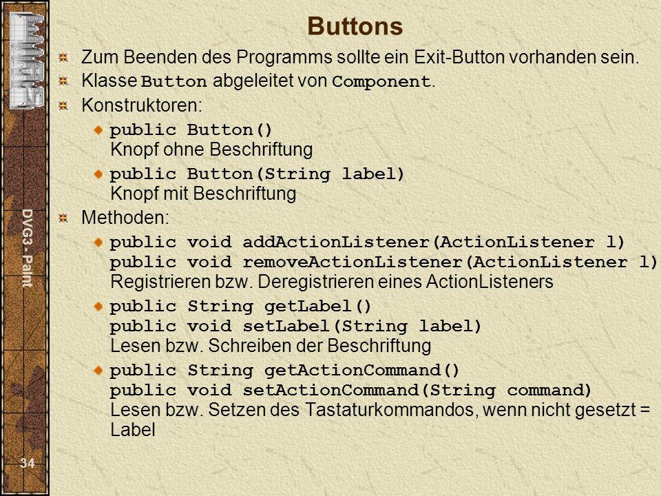 DVG3 - Paint 34 Buttons Zum Beenden des Programms sollte ein Exit-Button vorhanden sein.