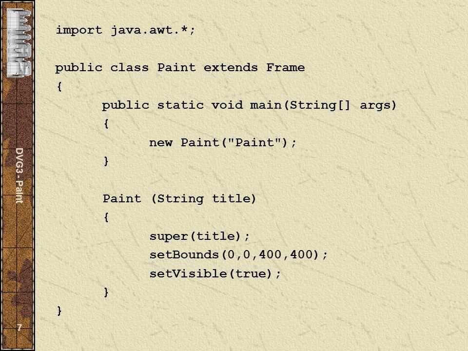 DVG3 - Paint 28 Paint-Layout BorderLayout File – Operationen Nachrichten Zeichenwerkzeuge Zeichenfläche Status, Einstellungen