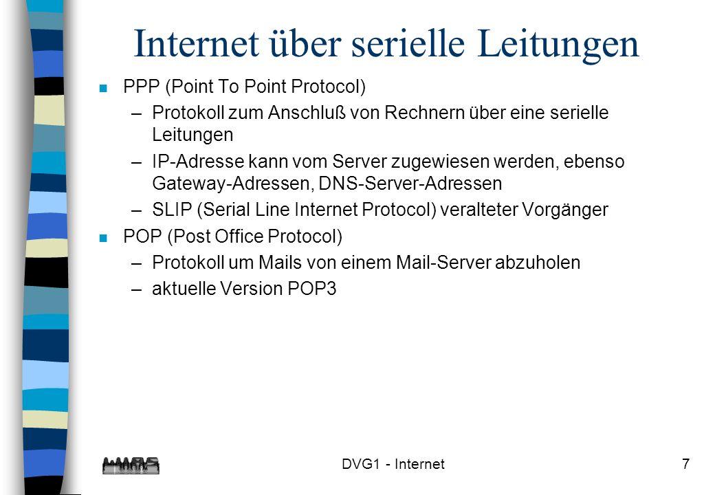 7 Internet über serielle Leitungen n PPP (Point To Point Protocol) –Protokoll zum Anschluß von Rechnern über eine serielle Leitungen –IP-Adresse kann