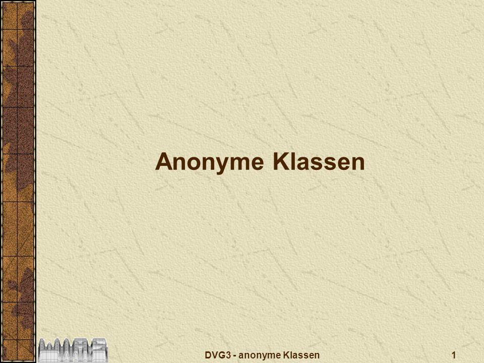 1DVG3 - anonyme Klassen Anonyme Klassen