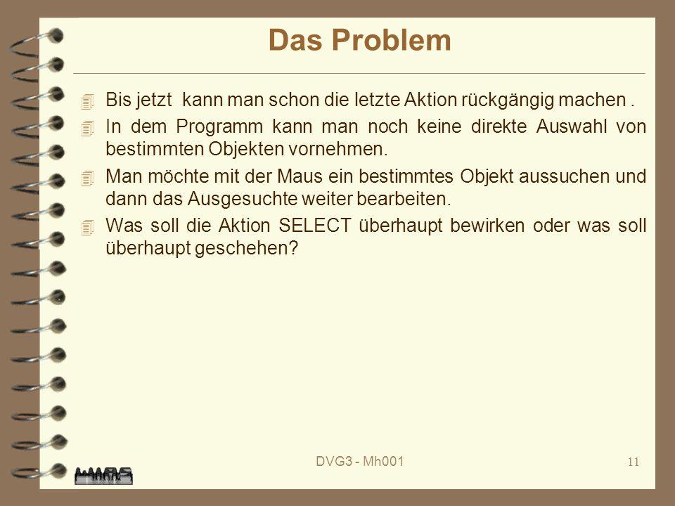 DVG3 - Mh00111 Das Problem 4 Bis jetzt kann man schon die letzte Aktion rückgängig machen.