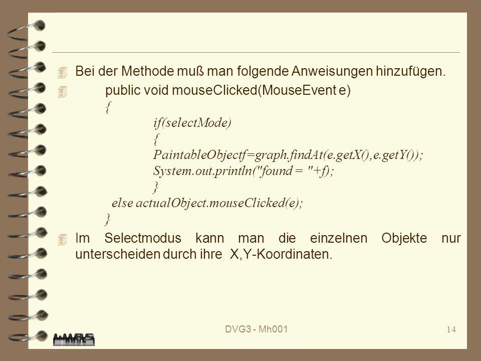 DVG3 - Mh00114 4 Bei der Methode muß man folgende Anweisungen hinzufügen.