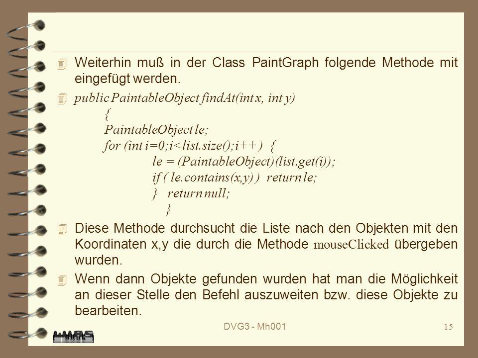 DVG3 - Mh00115 4 Weiterhin muß in der Class PaintGraph folgende Methode mit eingefügt werden.