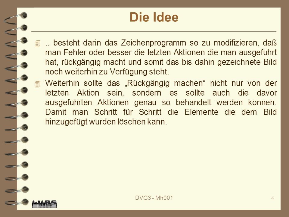 DVG3 - Mh0015 Die Lösung 4 Als erstes definiert man in der Class Pain.java in der Methode private void createStatus(MenuBar menu) { Menu optionsMenu = new Menu( Options ); menu.add(optionsMenu);...