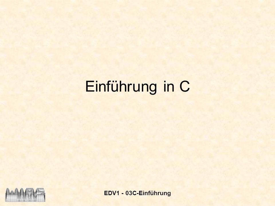 EDV1 - 03C-Einführung Einführung in C