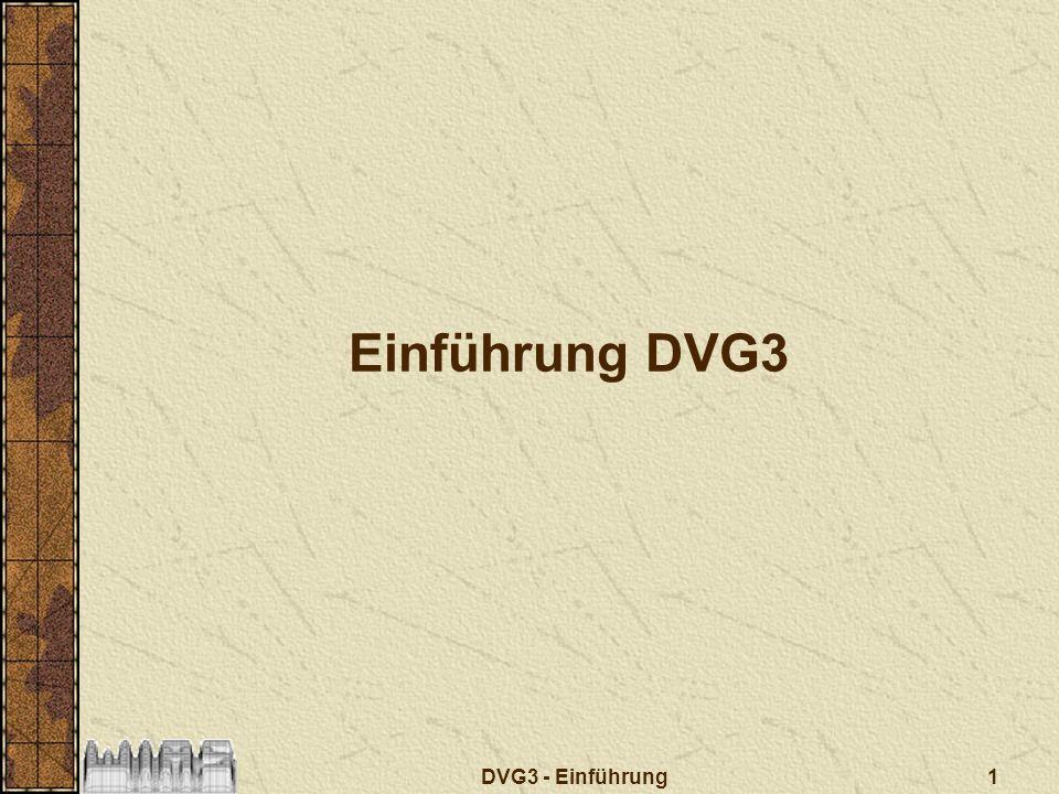 1DVG3 - Einführung Einführung DVG3