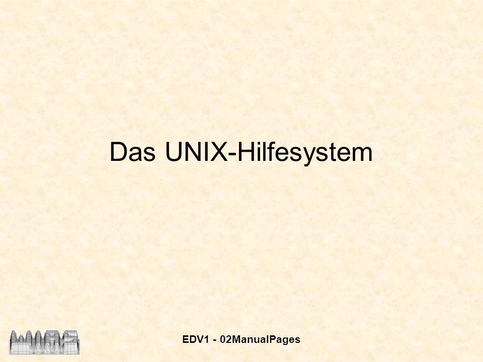 EDV1 - 02ManualPages Das UNIX-Hilfesystem