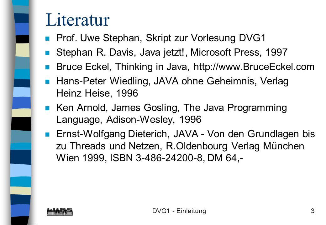 DVG1 - Einleitung3 Literatur n Prof. Uwe Stephan, Skript zur Vorlesung DVG1 n Stephan R.