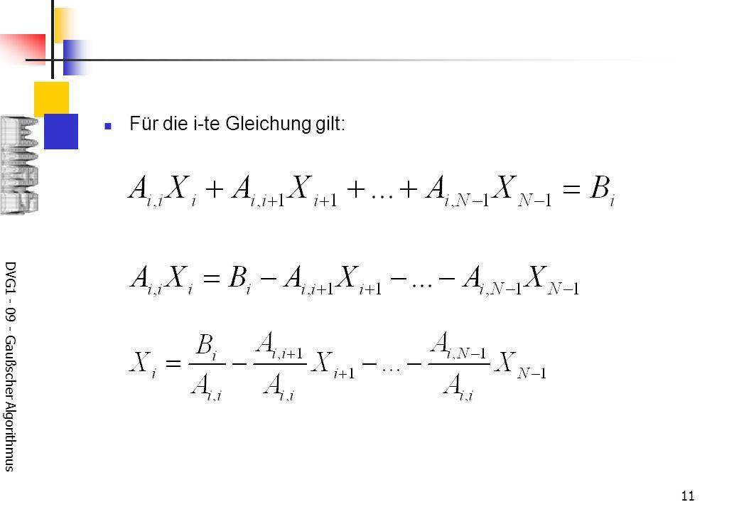 DVG1 - 09 - Gaußscher Algorithmus 11 Für die i-te Gleichung gilt: