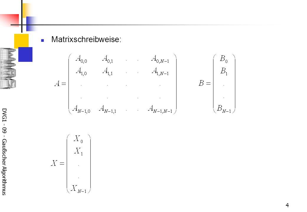 DVG1 - 09 - Gaußscher Algorithmus 4 Matrixschreibweise:
