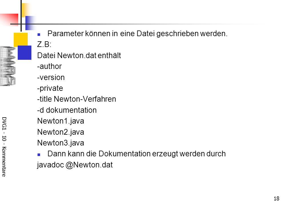 DVG1 - 10 - Kommentare 18 Parameter können in eine Datei geschrieben werden.