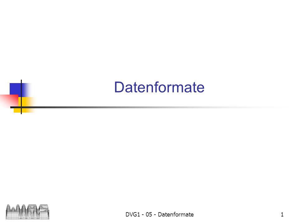 DVG1 - 05 - Datenformate1 Datenformate