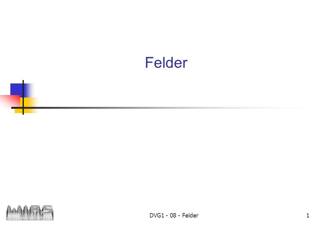 DVG1 - 08 - Felder1 Felder