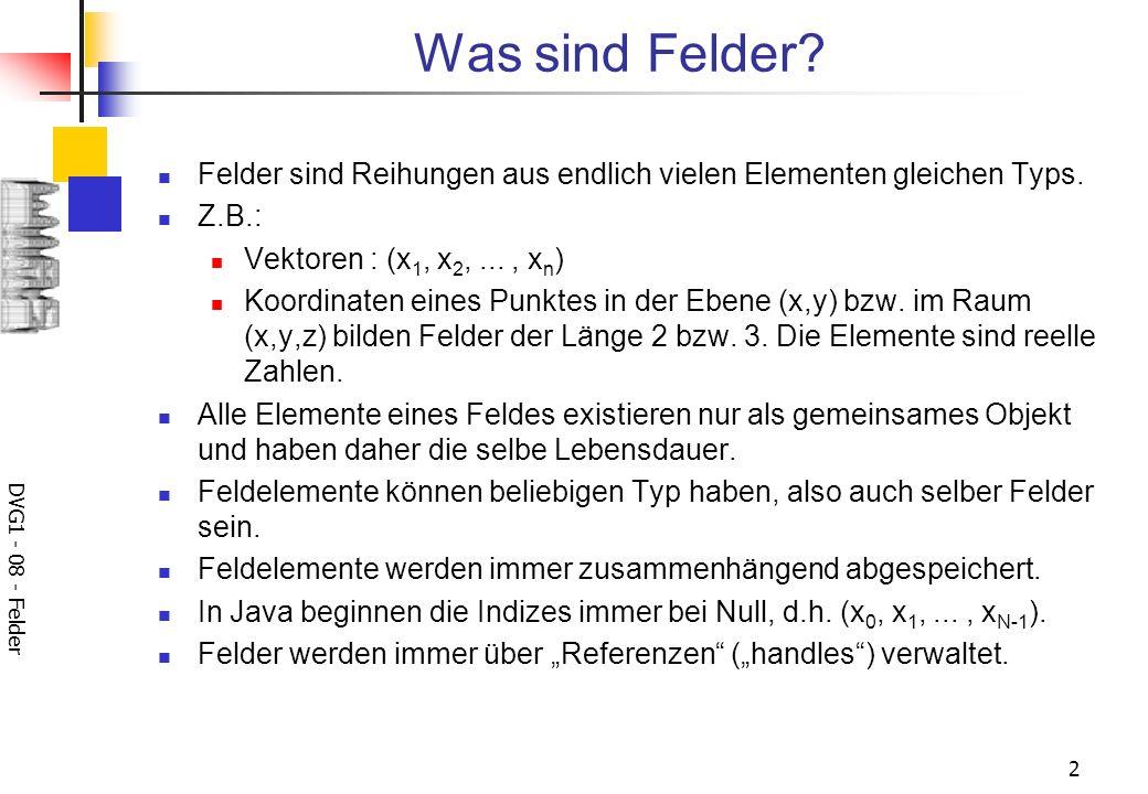 DVG1 - 08 - Felder 2 Was sind Felder.
