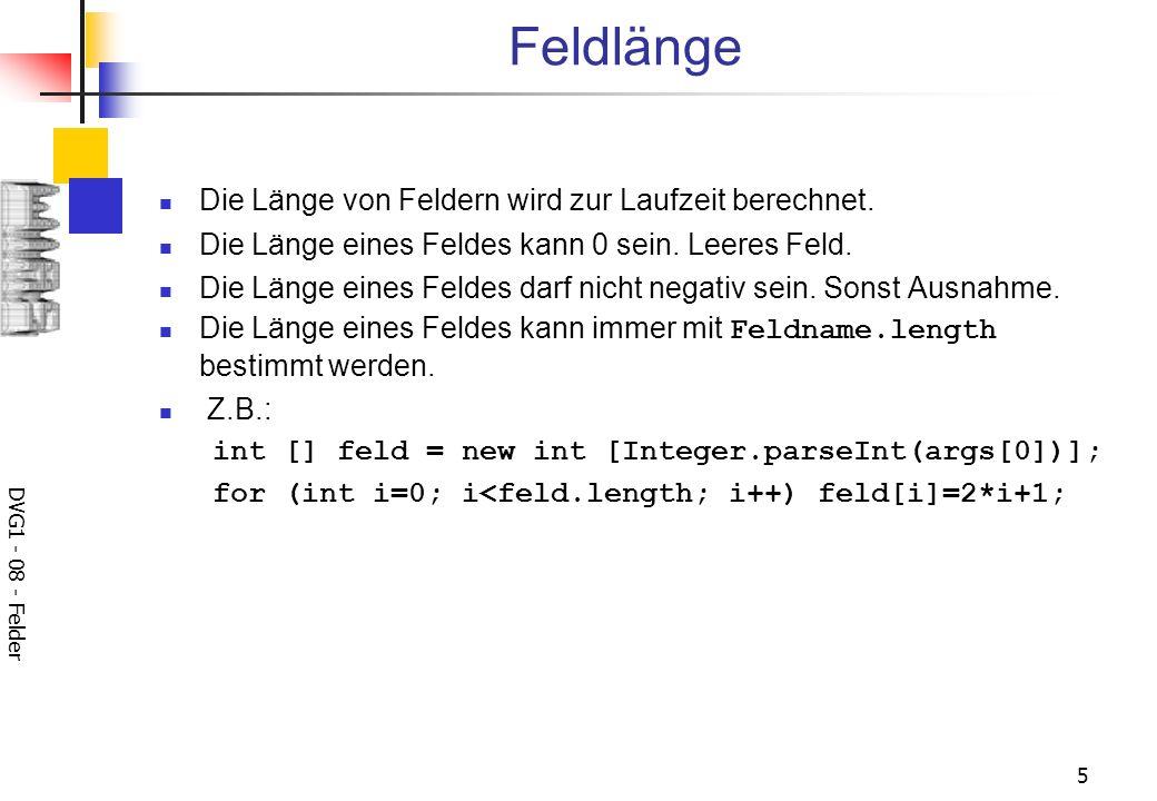 DVG1 - 08 - Felder 5 Die Länge von Feldern wird zur Laufzeit berechnet.