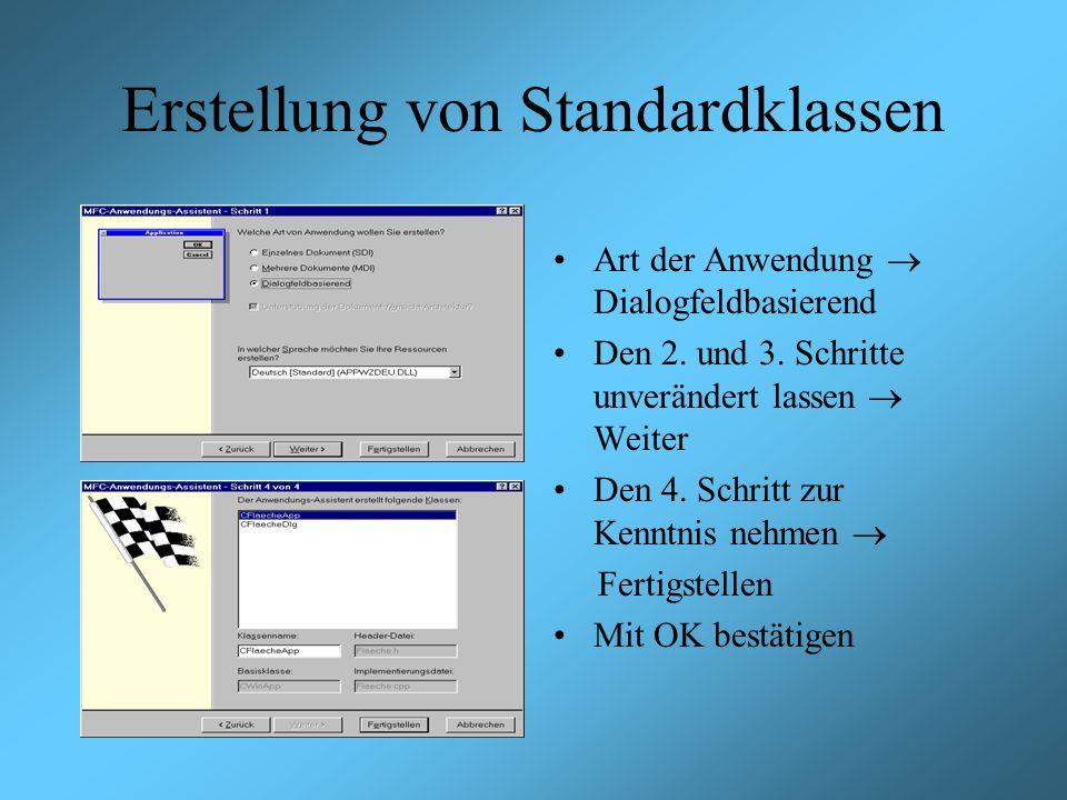 Erstellung von Standardklassen Art der Anwendung Dialogfeldbasierend Den 2.