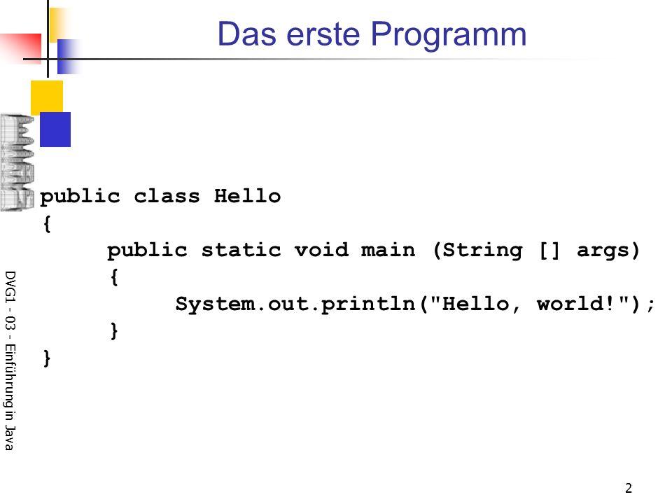 DVG1 - 03 - Einführung in Java1 Einführung in JAVA