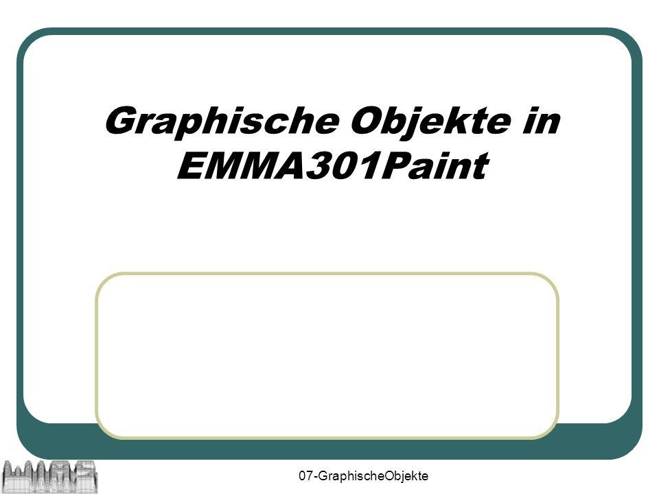 07-GraphischeObjekte32 Struktur der GraphicalObjects GraphicalObject AbstractGraphicalObject RectangularGraphicalObject LineRectangleOval ComposedGraphicalObject Layer MultiPointGraphicalObject Polygon Polyline