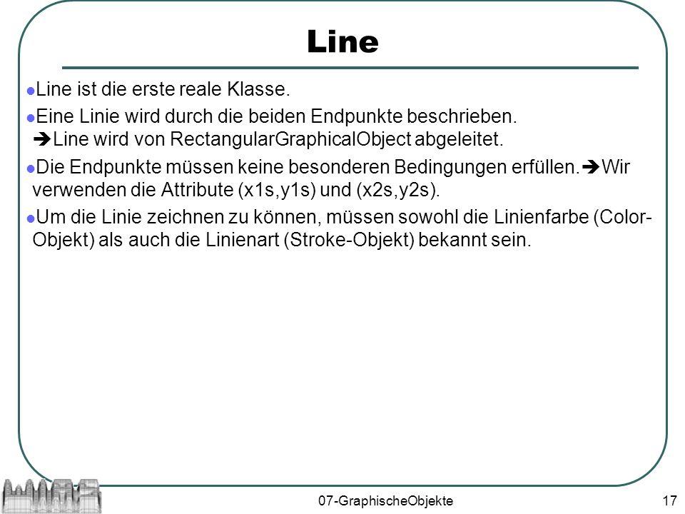 07-GraphischeObjekte17 Line Line ist die erste reale Klasse.